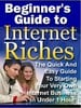 Thumbnail Beginners Guide To Internet Riches - Definitive Step by Step