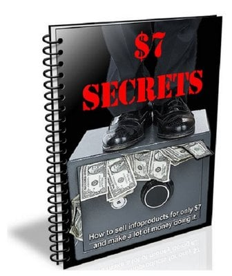Product picture $7 Secrets - Make Big Money Fast Selling Info Products w MRR